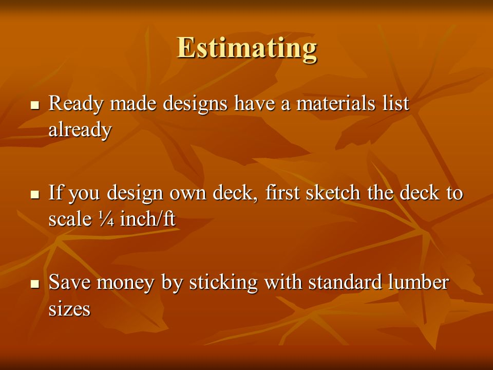 Estimating Ready made designs have a materials list already