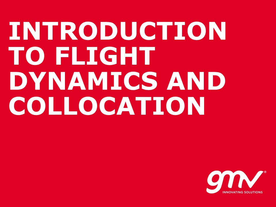 INTRODUCTION TO FLIGHT DYNAMICS AND COLLOCATION