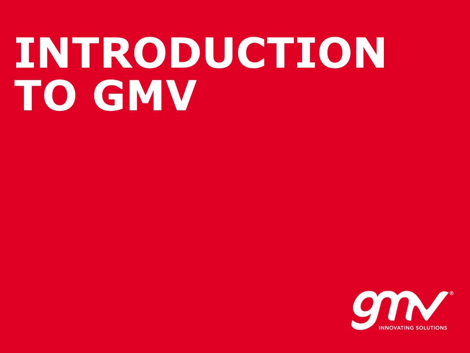 INTRODUCTION TO GMV