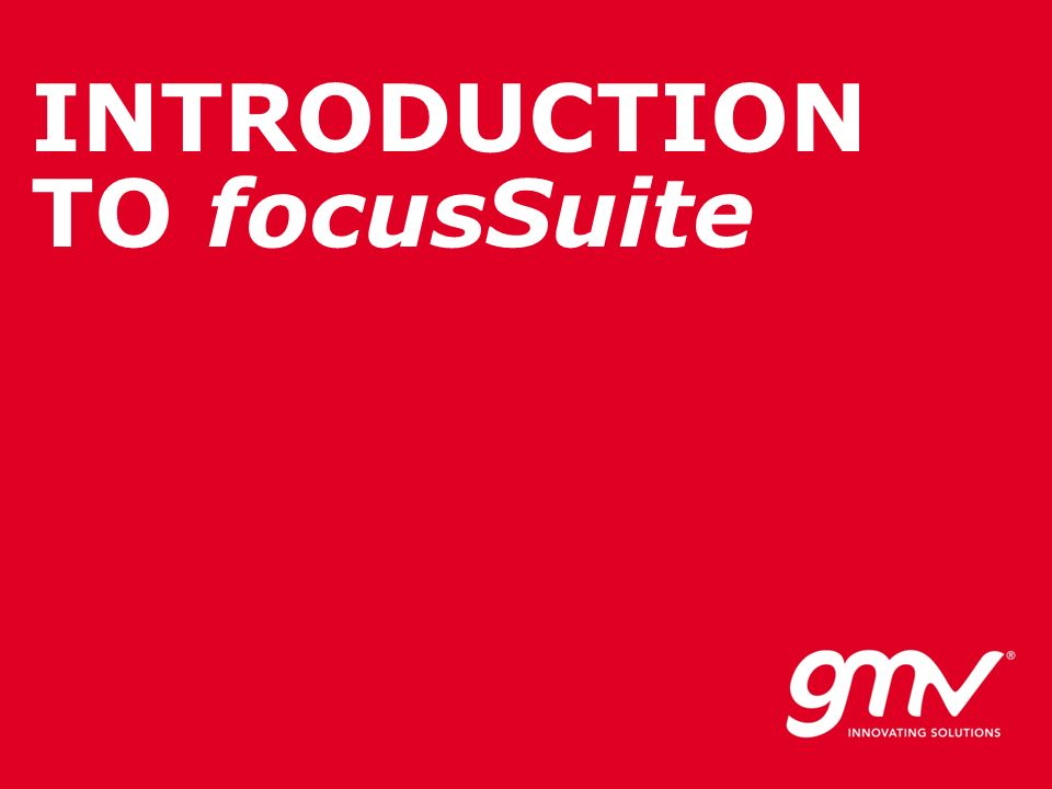 INTRODUCTION TO focusSuite