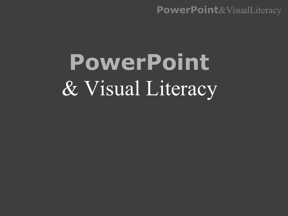 PowerPoint & Visual Literacy