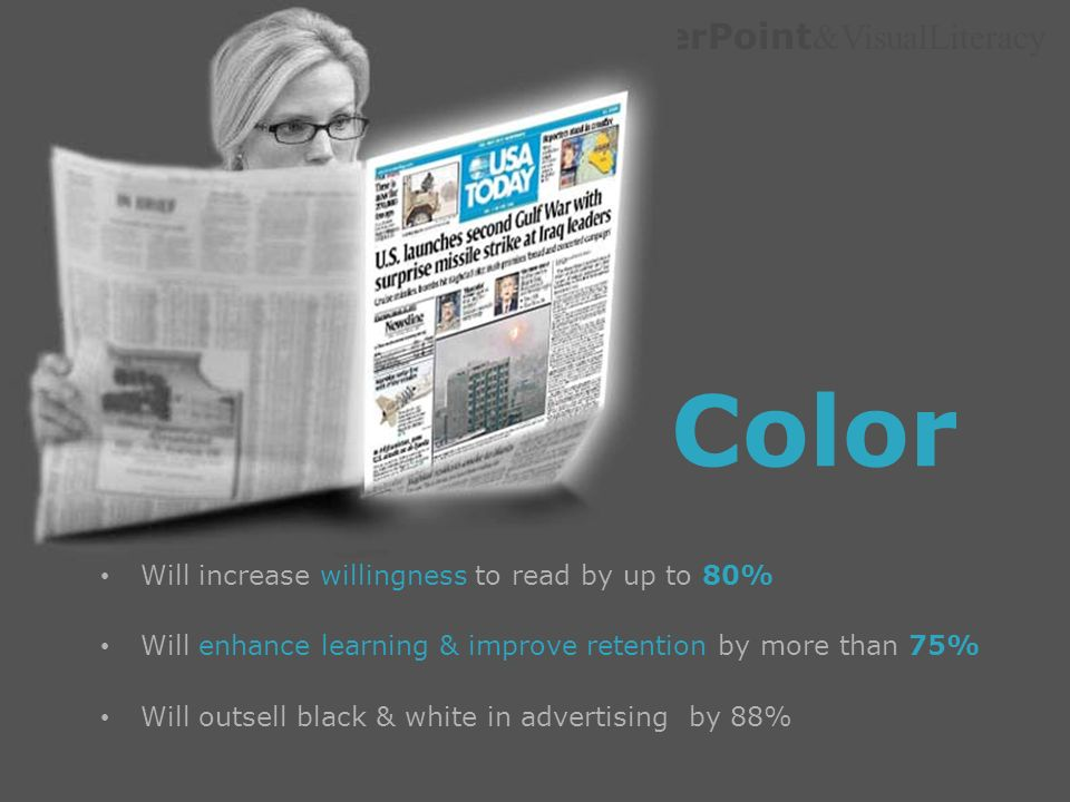 Color Will increase willingness to read by up to 80%