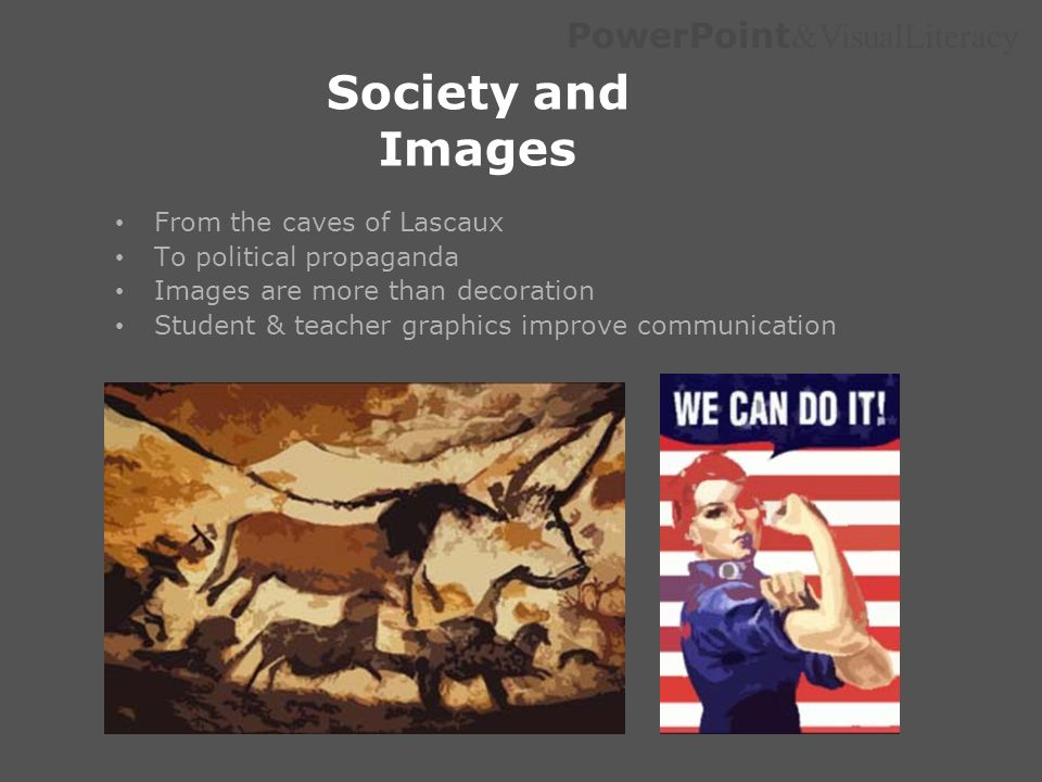 Society and Images From the caves of Lascaux To political propaganda