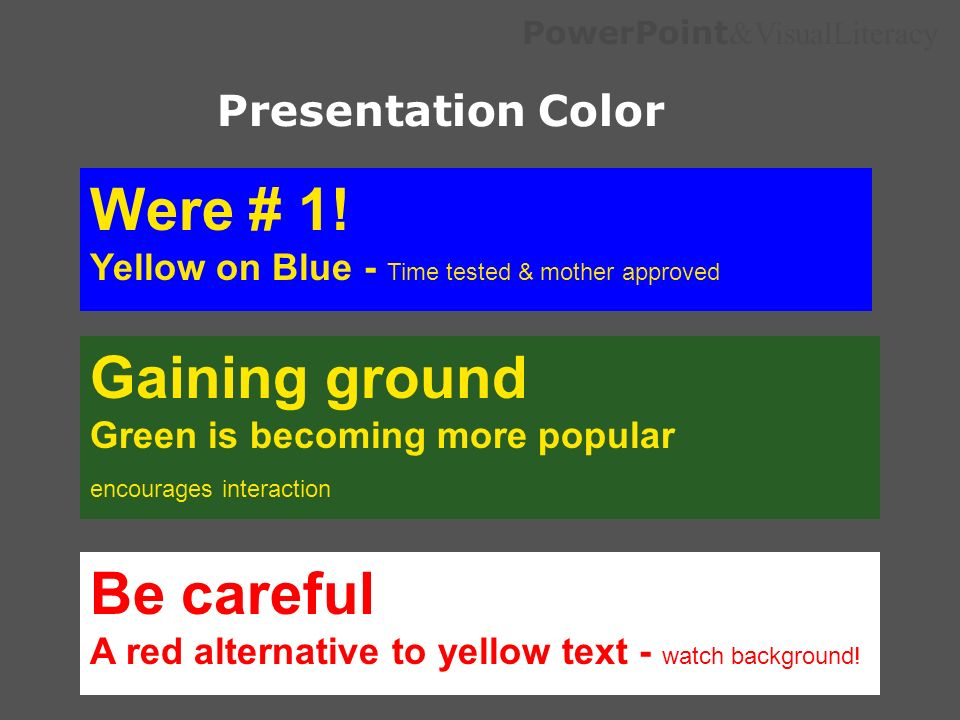 Were # 1! Gaining ground Be careful Presentation Color