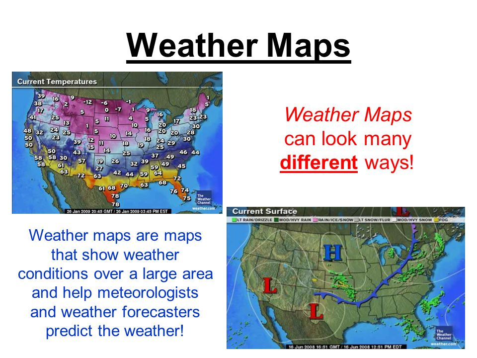 Weather Maps can look many different ways!