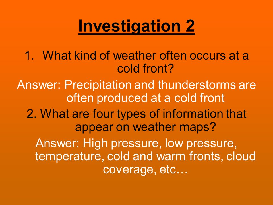Investigation 2 What kind of weather often occurs at a cold front