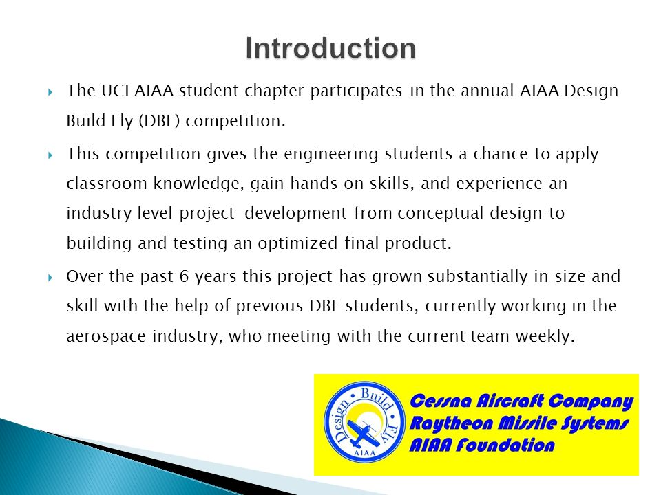 Introduction The UCI AIAA student chapter participates in the annual AIAA Design Build Fly (DBF) competition.