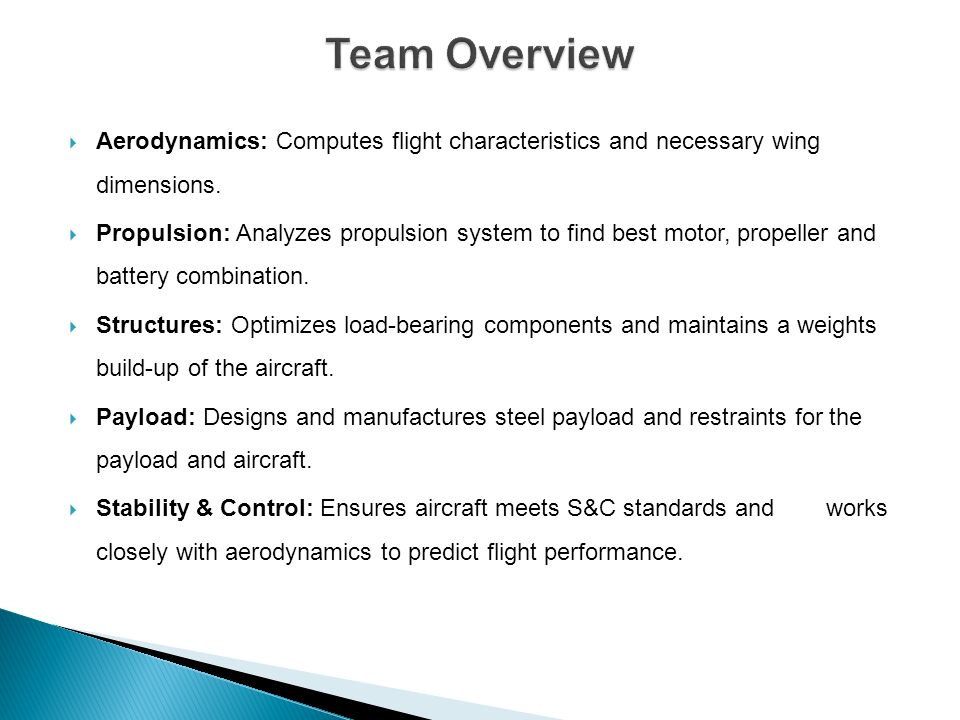 Team Overview Aerodynamics: Computes flight characteristics and necessary wing dimensions.