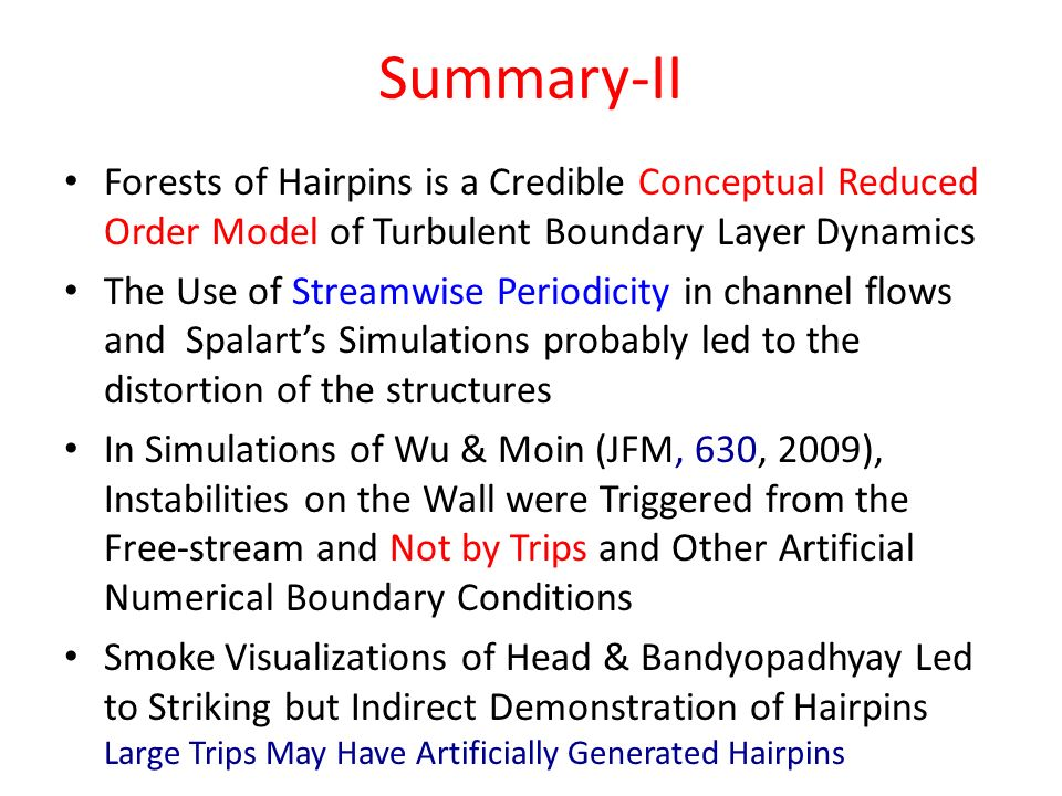 Summary-II Forests of Hairpins is a Credible Conceptual Reduced Order Model of Turbulent Boundary Layer Dynamics.