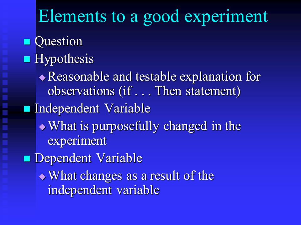Elements to a good experiment