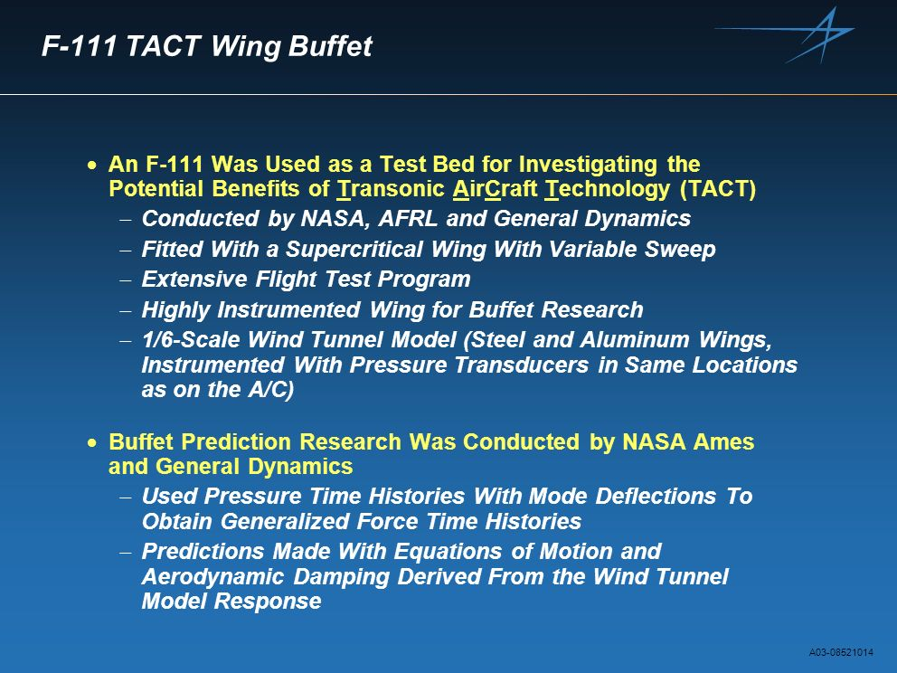 F-111 TACT Wing Buffet An F-111 Was Used as a Test Bed for Investigating the Potential Benefits of Transonic AirCraft Technology (TACT)