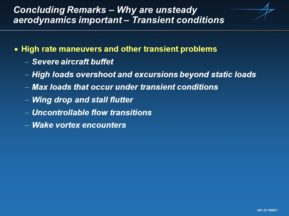 Concluding Remarks – Why are unsteady aerodynamics important – Transient conditions