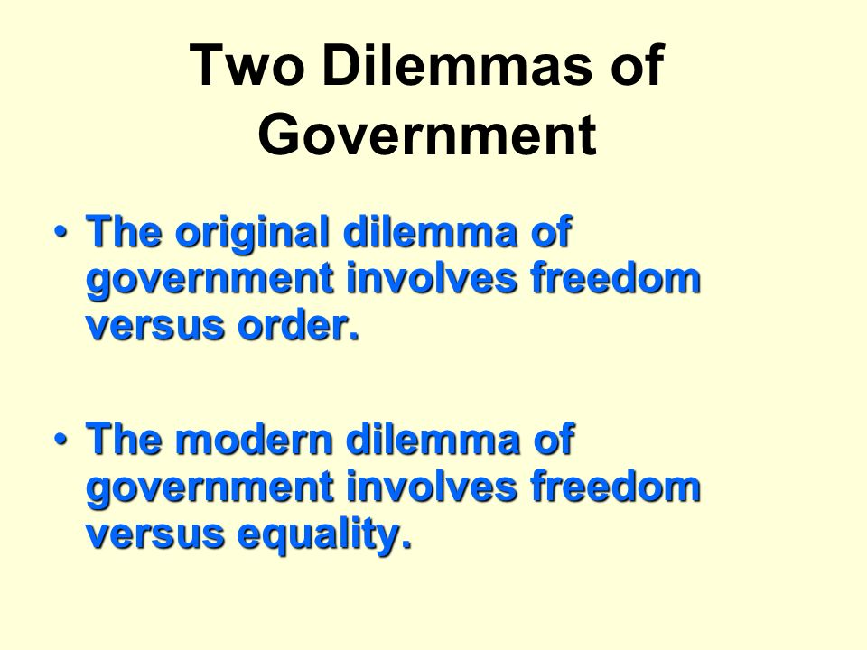 Two Dilemmas of Government