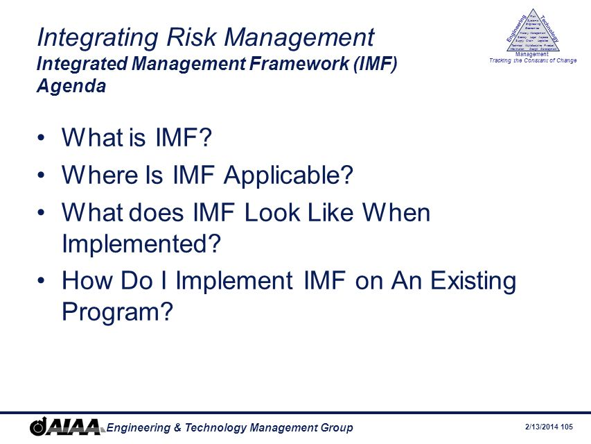 Integrating Risk Management Integrated Management Framework (IMF) Agenda