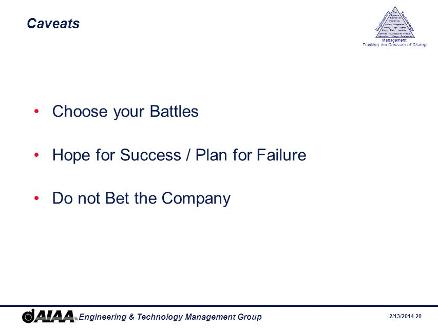 Hope for Success / Plan for Failure Do not Bet the Company