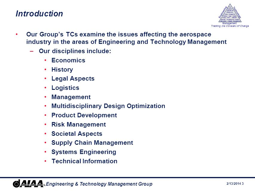 Introduction Our Group's TCs examine the issues affecting the aerospace industry in the areas of Engineering and Technology Management.