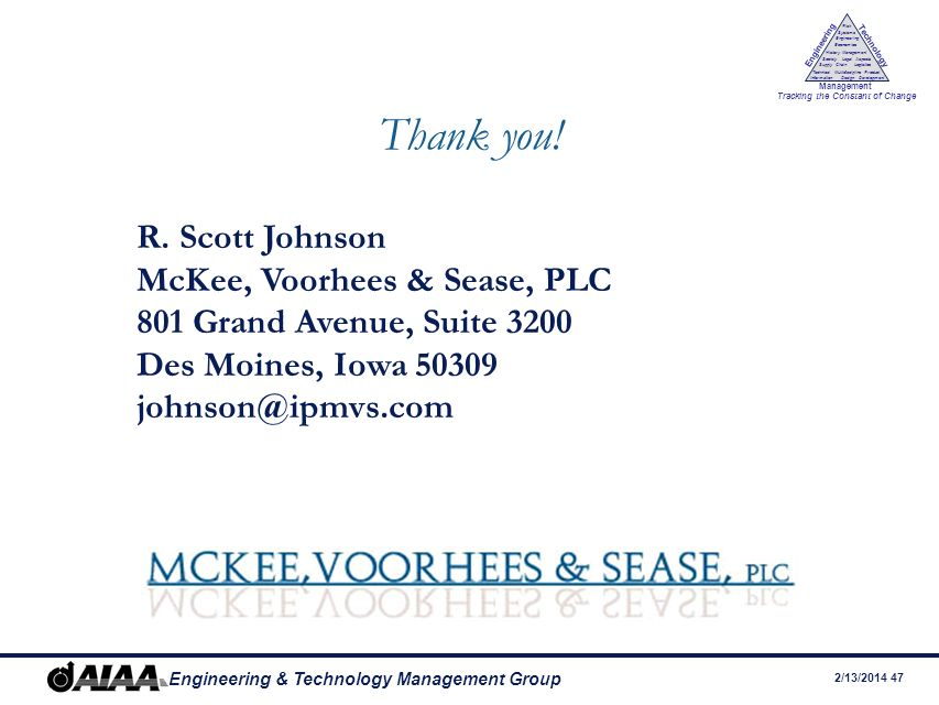 Thank you! R. Scott Johnson McKee, Voorhees & Sease, PLC