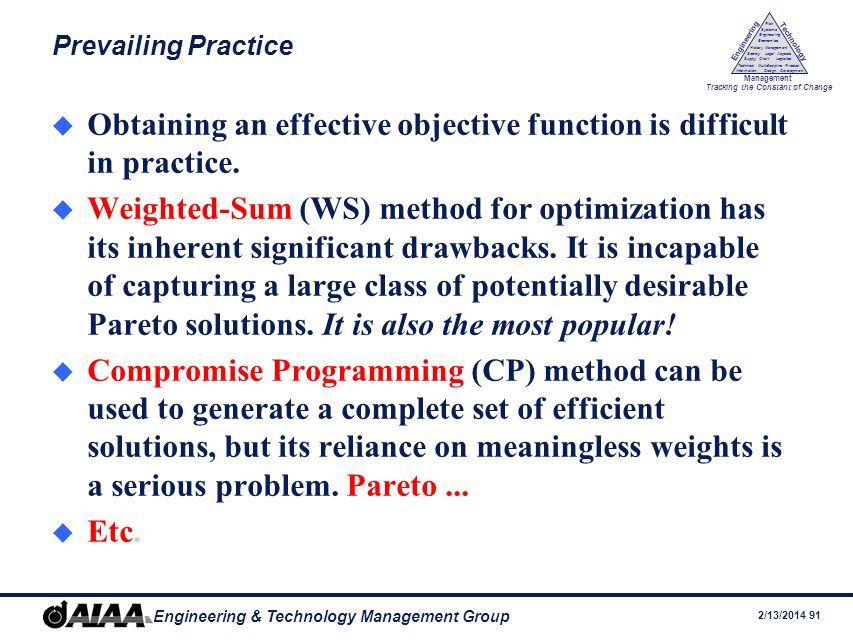 Obtaining an effective objective function is difficult in practice.
