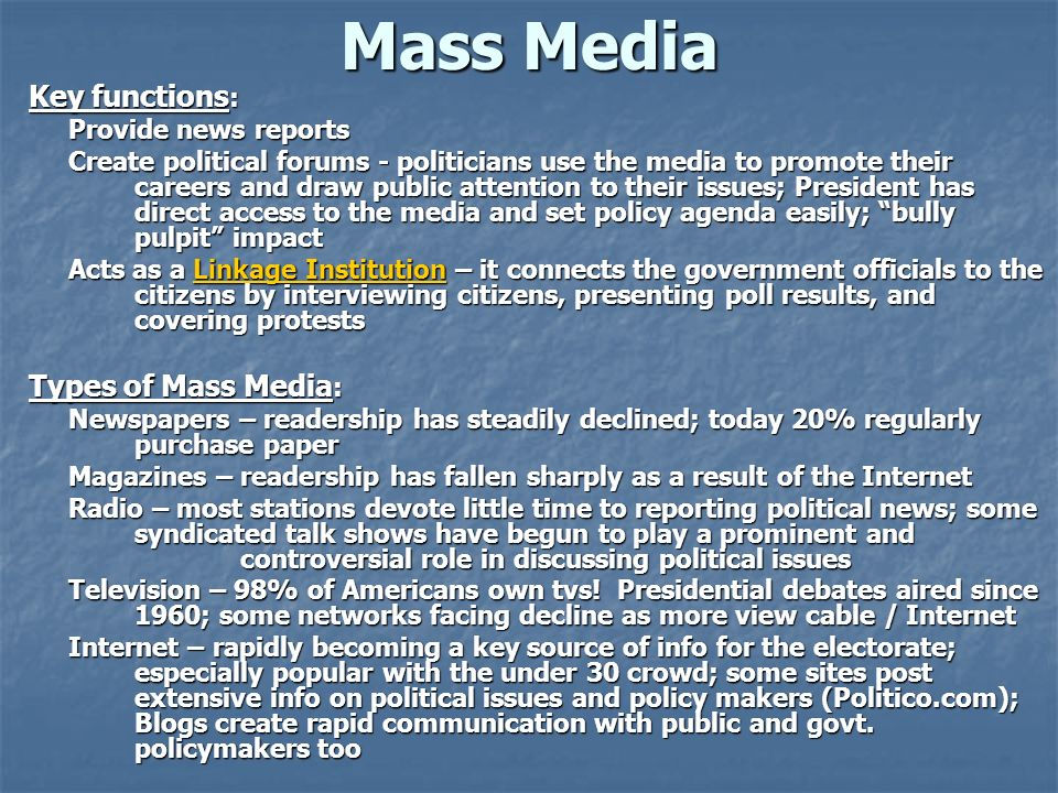 Mass Media Key functions: Types of Mass Media: Provide news reports