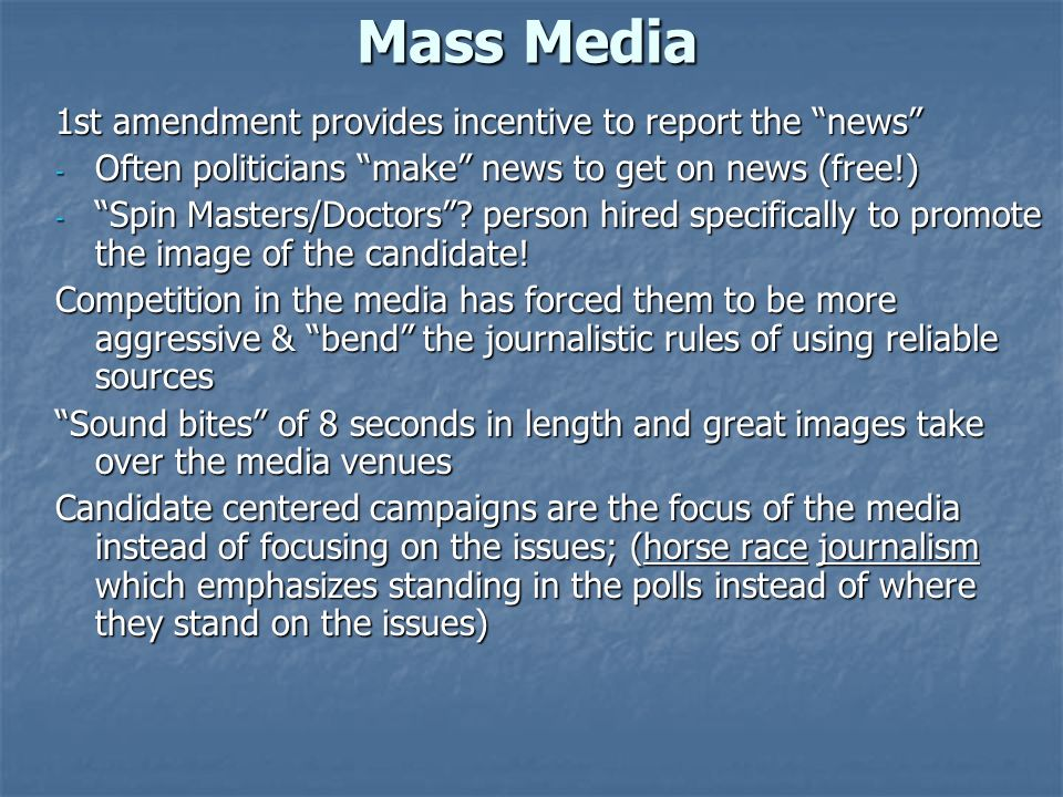 Mass Media 1st amendment provides incentive to report the news