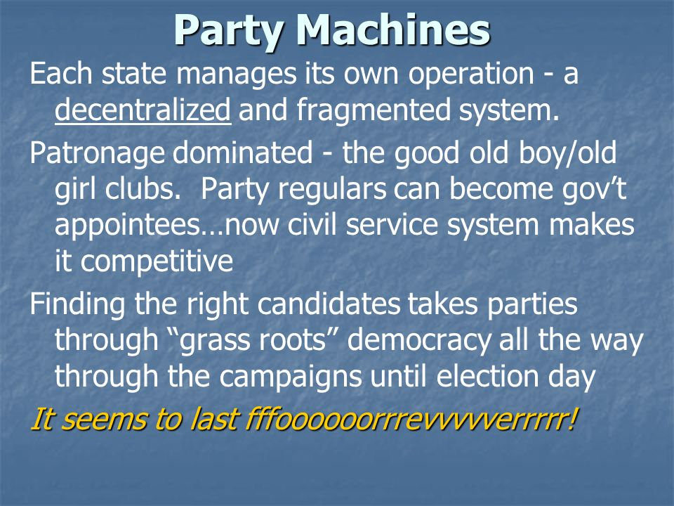 Party Machines Each state manages its own operation - a decentralized and fragmented system.