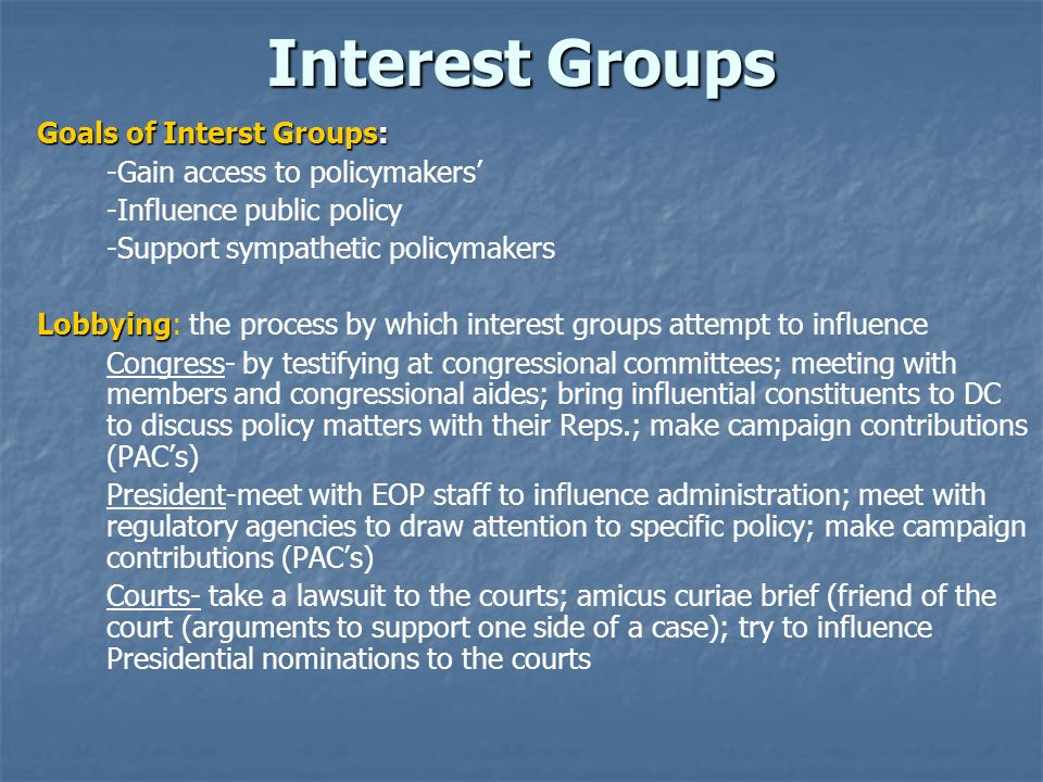 Interest Groups Goals of Interst Groups: -Gain access to policymakers'