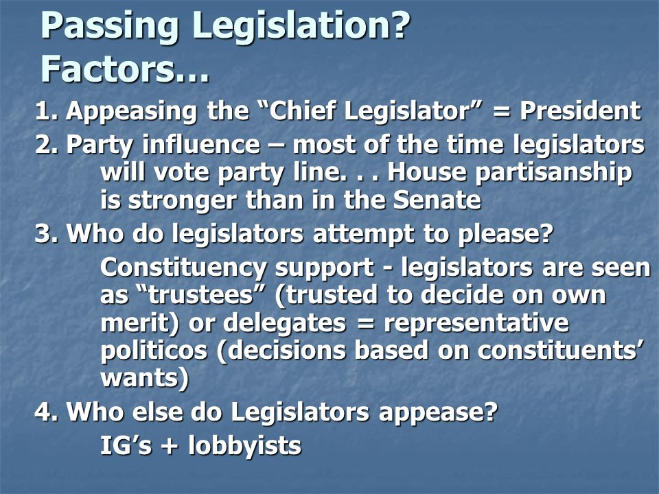 Passing Legislation Factors…