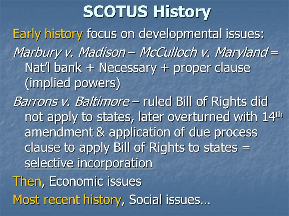 SCOTUS History Early history focus on developmental issues: