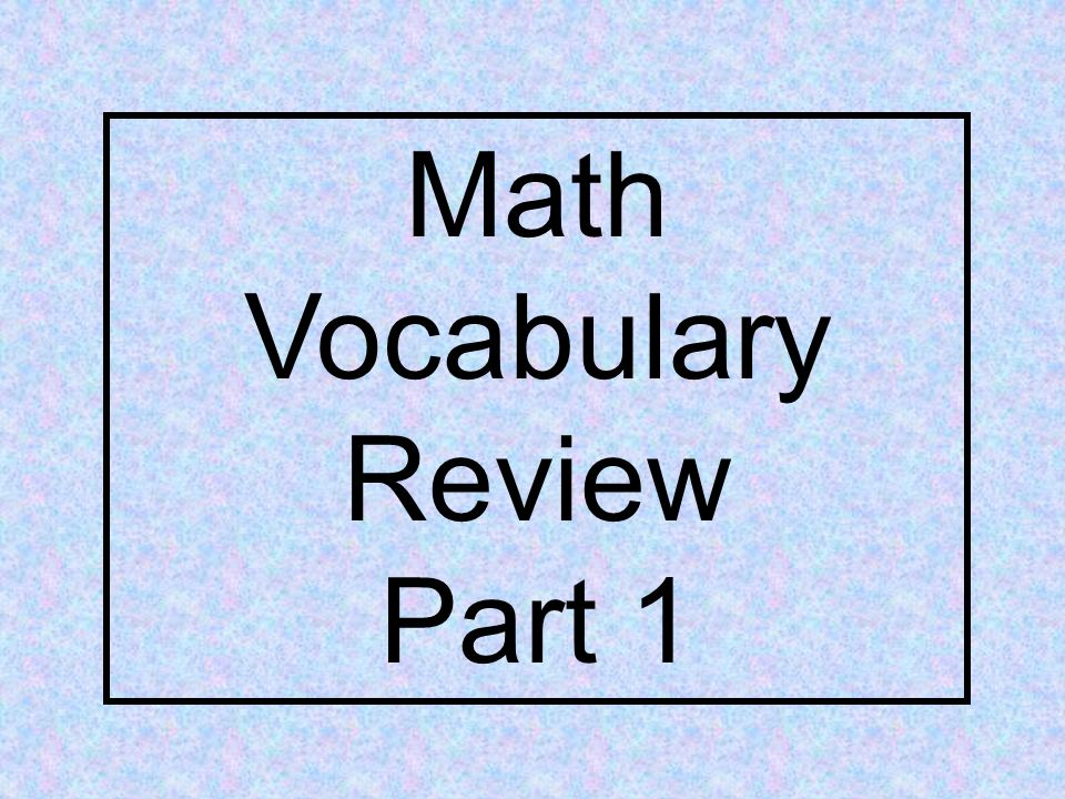 Math Vocabulary Review Part 1
