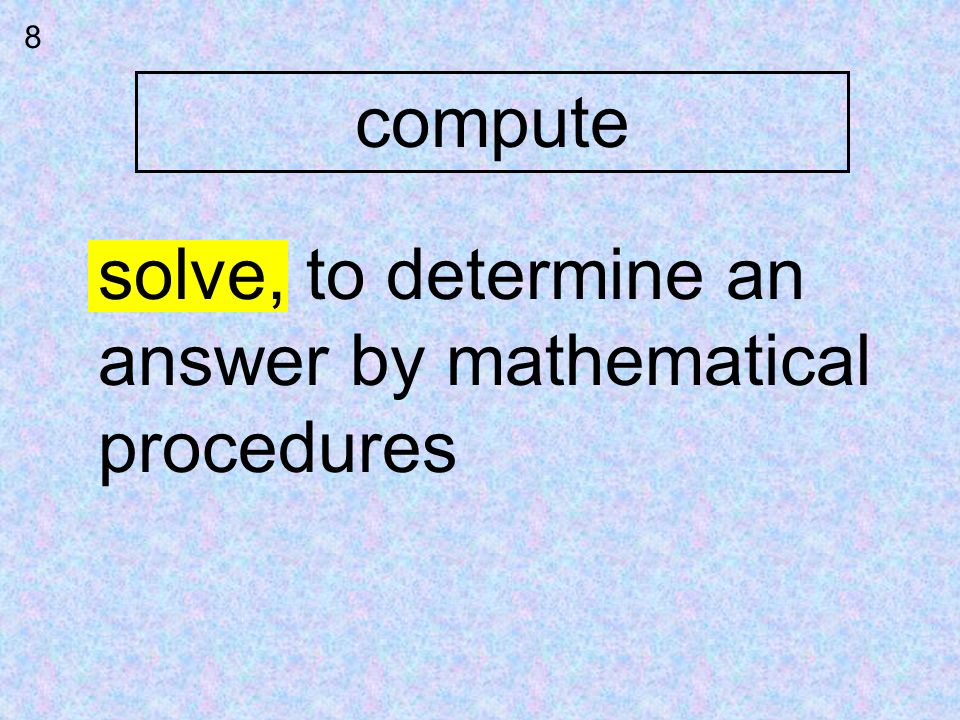 answer by mathematical procedures