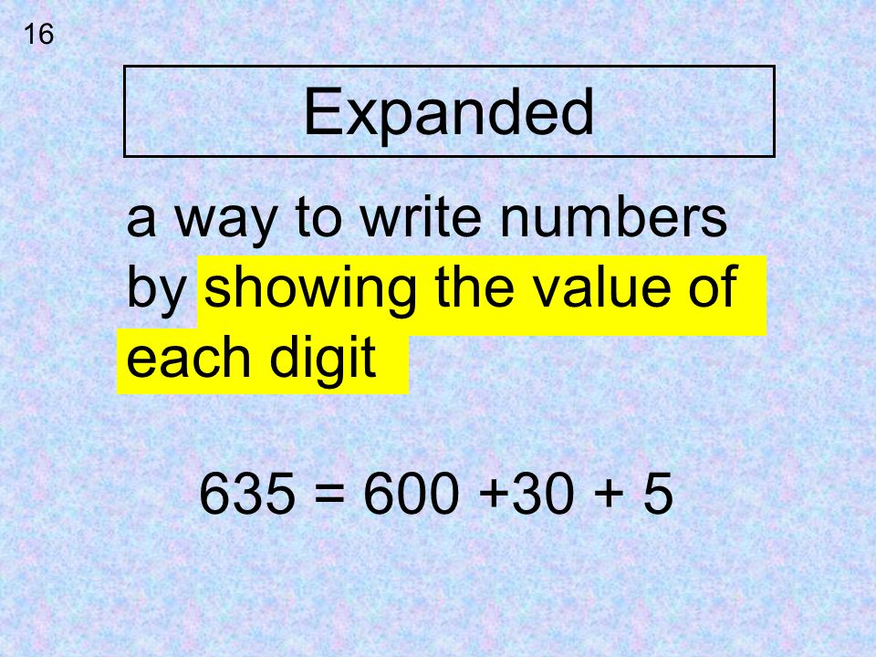 Expanded a way to write numbers by showing the value of each digit