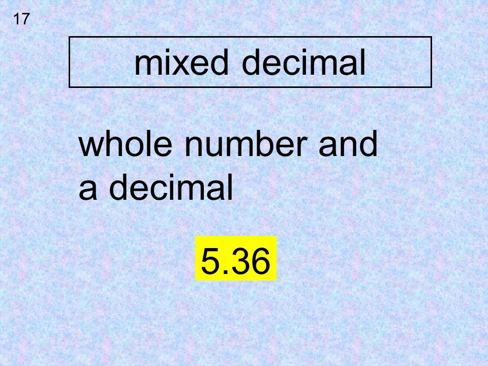 17 mixed decimal whole number and a decimal 5.36