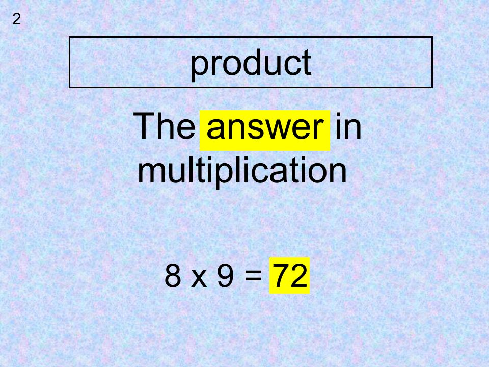 2 product The answer in multiplication 8 x 9 = 72
