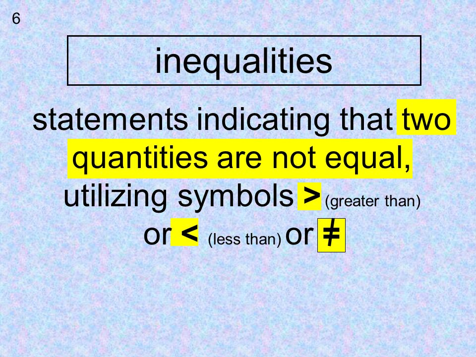 inequalities statements indicating that two quantities are not equal,