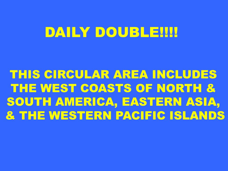 DAILY DOUBLE!!!! THIS CIRCULAR AREA INCLUDES