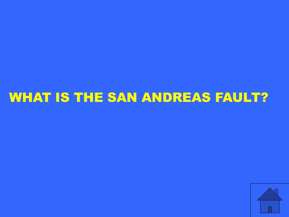WHAT IS THE SAN ANDREAS FAULT