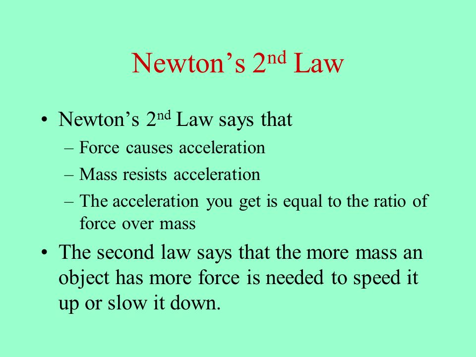 Newton's 2nd Law Newton's 2nd Law says that