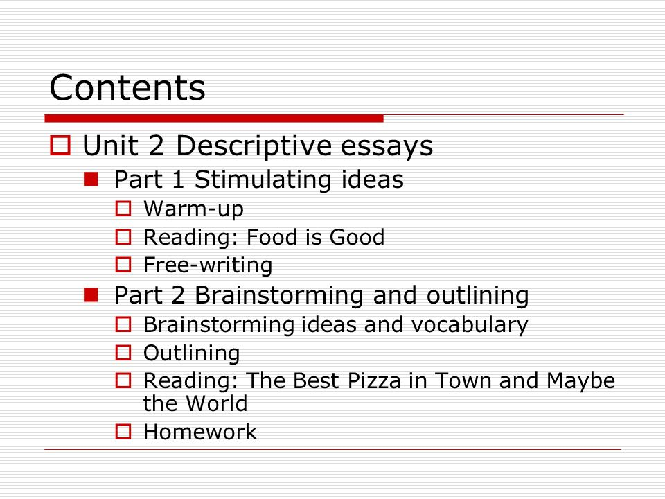descritpive essay about ppizza For instance, if you choose pizza, you might start by writing down a few words: sauce, cheese, crust, pepperoni, sausage, spices, hot, melted, etc once you have written down some words, you can begin by compiling descriptive lists for each one.