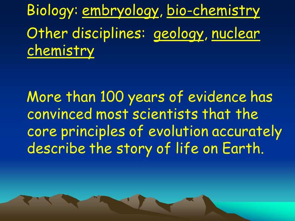 Biology: embryology, bio-chemistry