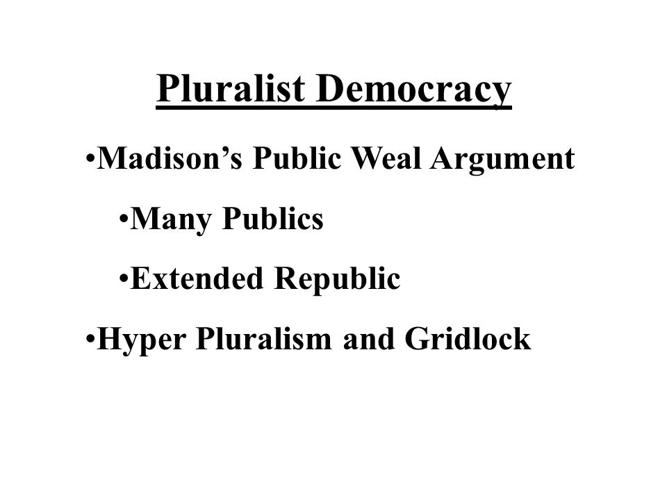 Pluralist Democracy Madison's Public Weal Argument Many Publics