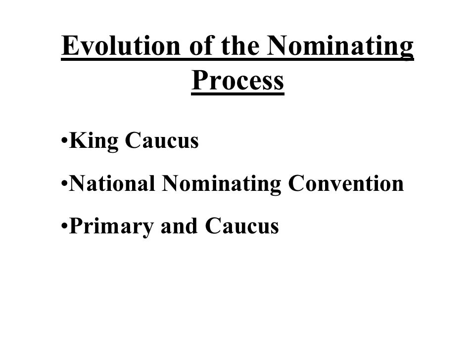 Evolution of the Nominating Process