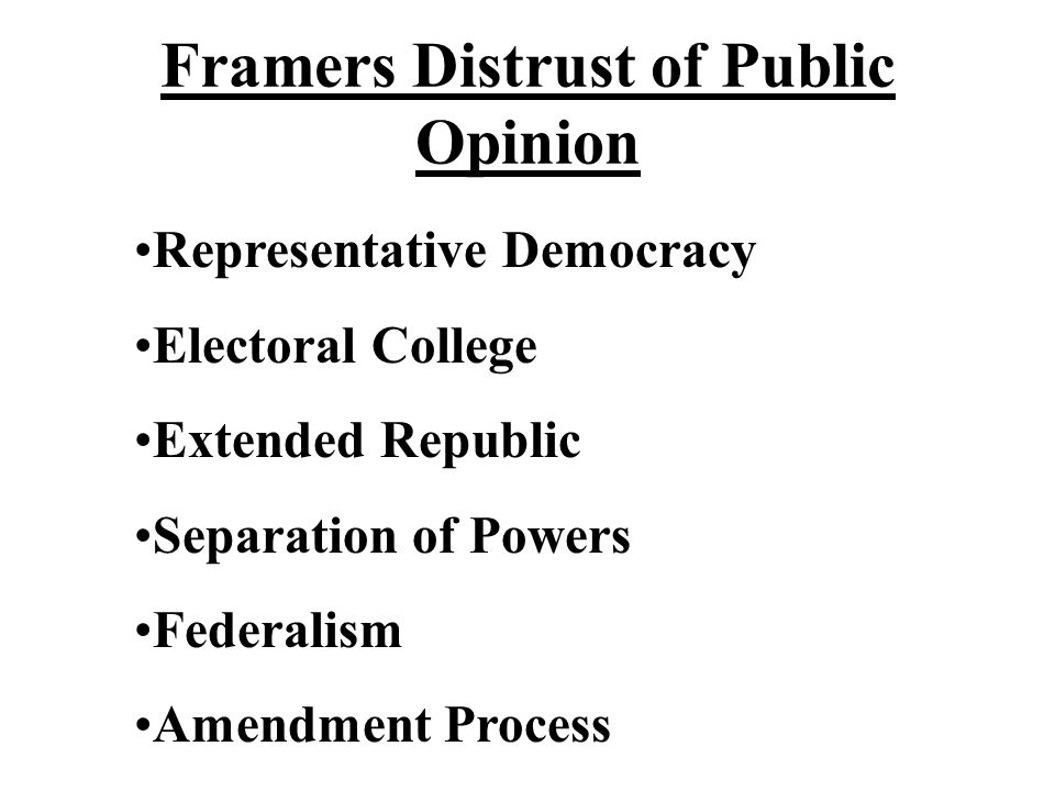 Framers Distrust of Public Opinion