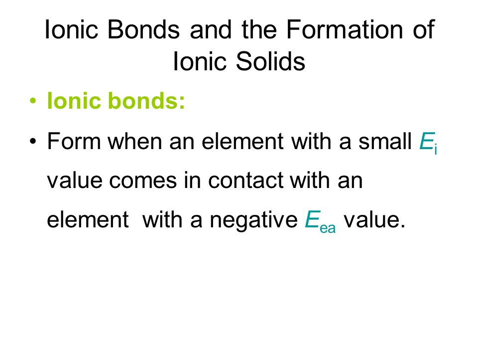 formation of ionic bonds Start studying ionic bonds learn vocabulary, terms, and more with flashcards, games, and other study tools.