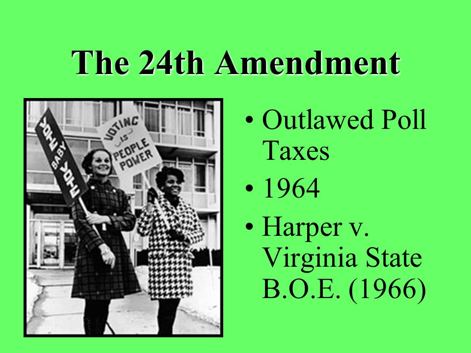 The 24th Amendment Outlawed Poll Taxes 1964