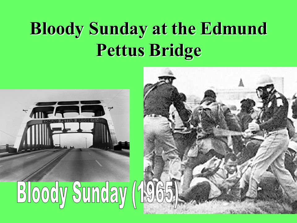 Bloody Sunday at the Edmund Pettus Bridge