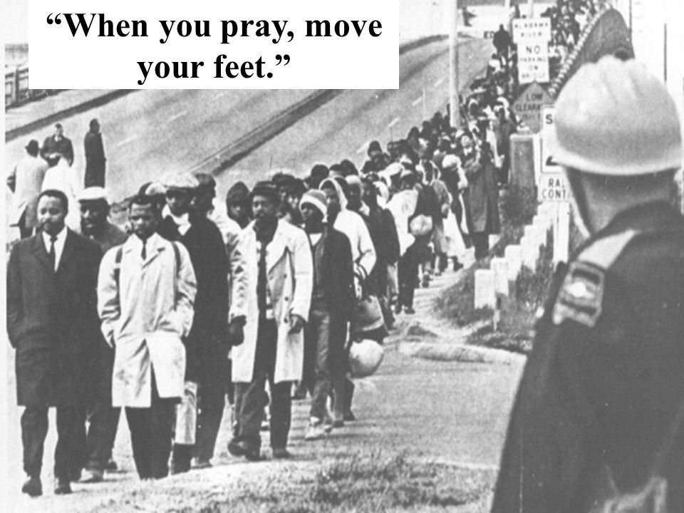 When you pray, move your feet.