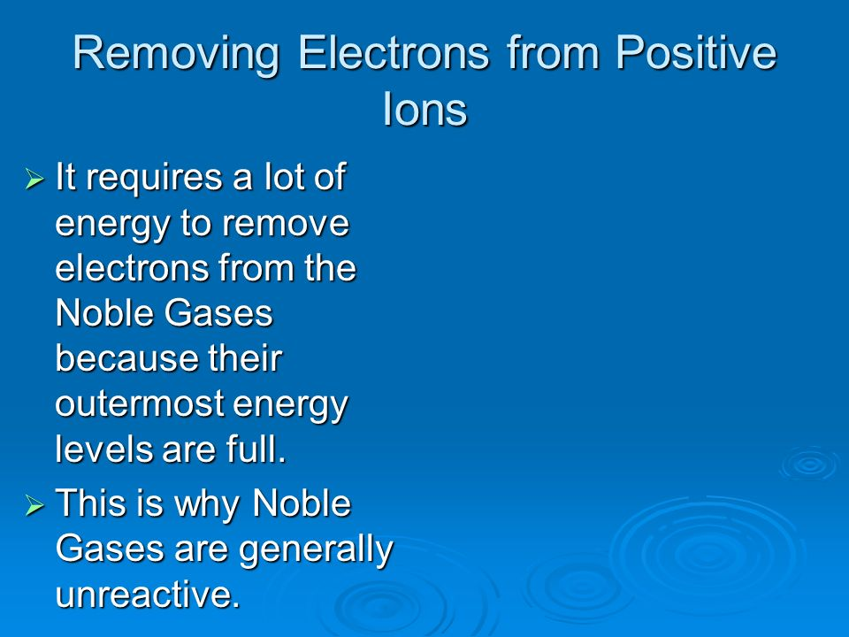 Removing Electrons from Positive Ions