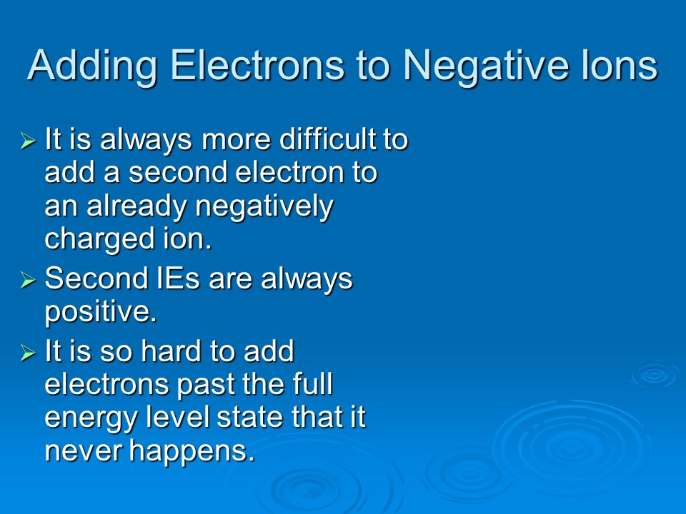 Adding Electrons to Negative Ions