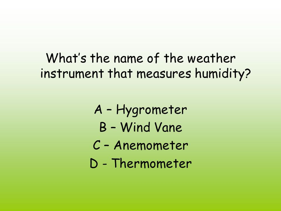 What's the name of the weather instrument that measures humidity