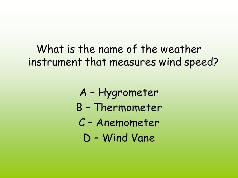 What is the name of the weather instrument that measures wind speed